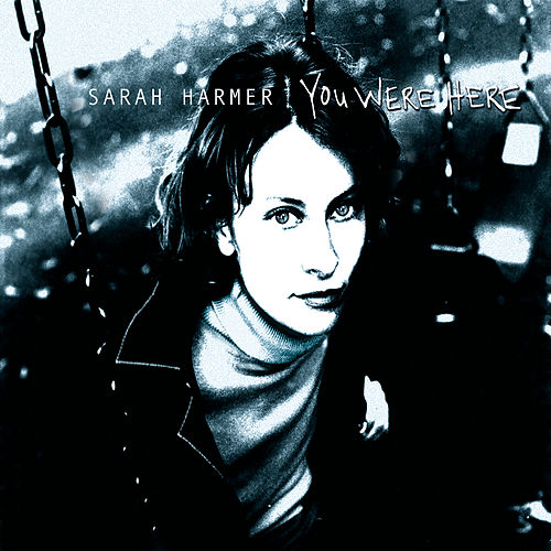 You Were Here de Sarah Harmer