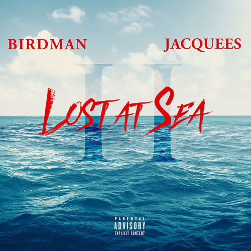 Lost At Sea 2 von Birdman & Jacquees