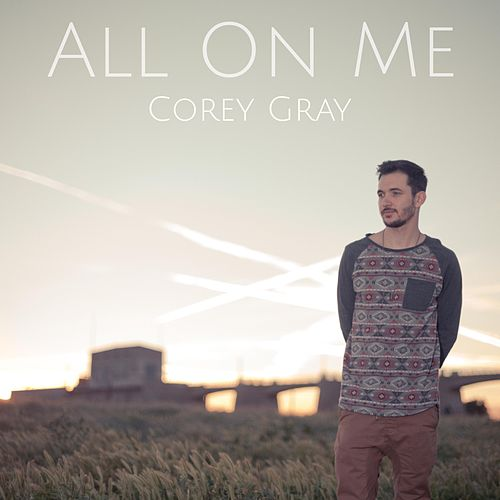 All on Me (Acoustic) by Corey Gray