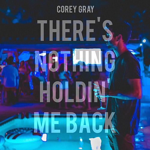 There's Nothing Holdin' Me Back (Acoustic) by Corey Gray