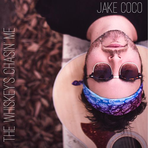 The Whiskey's Chasin' Me by Jake Coco