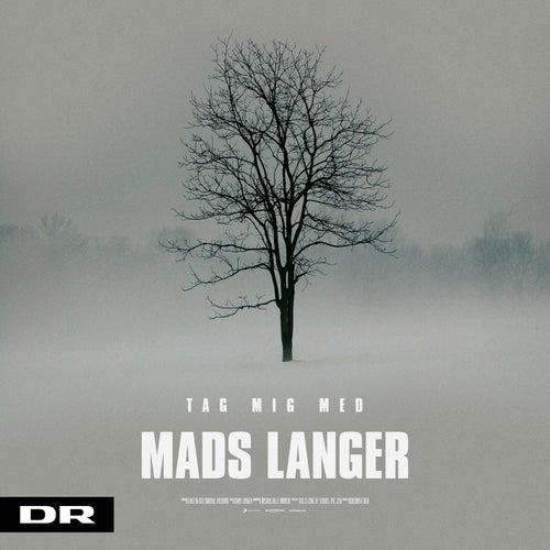 Tag Mig Med by Mads Langer