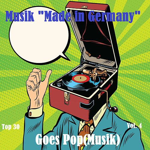 Top 30: Musik 'Made In Germany' Goes Pop(Musik), Vol. 4 von Various Artists
