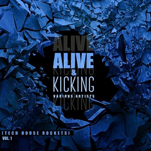 Alive & Kicking (Tech House Rockets), Vol. 1 von Various Artists