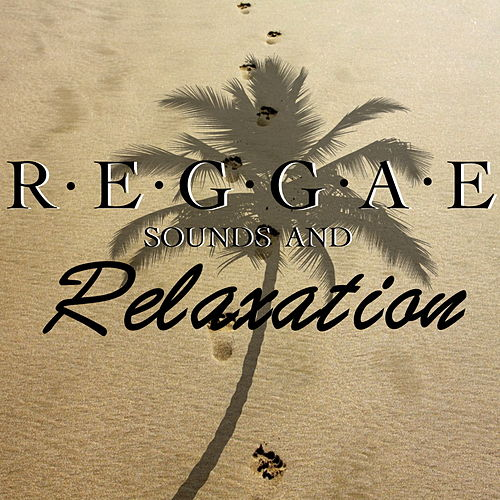 Reggae Sounds And Relaxation von Various Artists