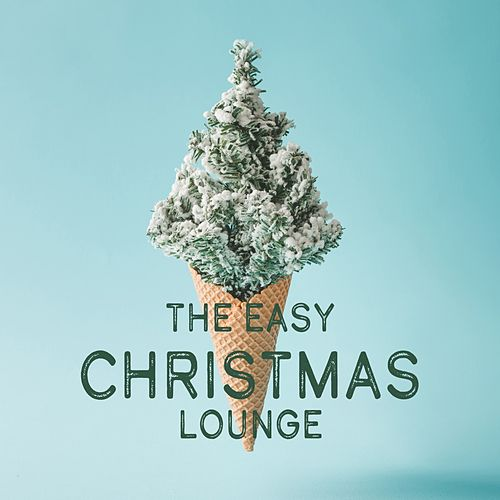 The Easy Christmas Lounge von Various Artists