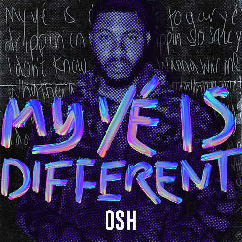 My Yé Is Different by Osh
