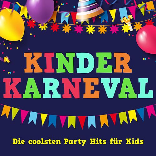 Kinder Karneval: Die coolsten Party Hits für Kids von Various Artists