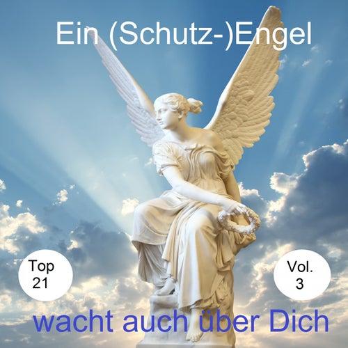 Top 21: Ein (Schutz-)Engel wacht auch über Dich, Vol. 3 de Various Artists