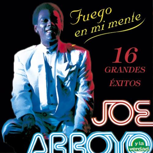 Fuego en Mi Mente: 16 Grandes Éxitos de Joe Arroyo y La Verdad