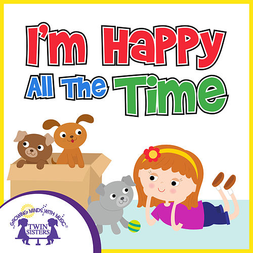 I'm Happy All the Time de Kim Mitzo Thompson