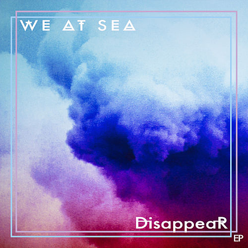 Disappear von We At Sea