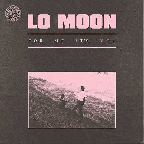For Me, It's You de Lo Moon