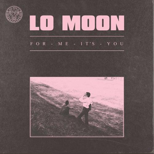 For Me, It's You van Lo Moon