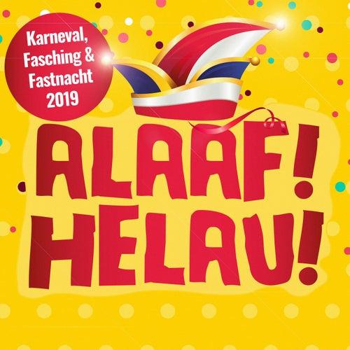 Alaaf! Helau! Karneval, Fasching & Fastnacht 2019 by Various Artists