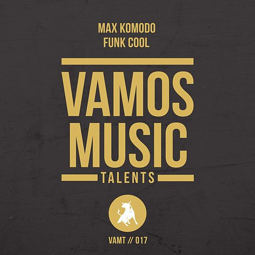 Funk Cool by Max Komodo