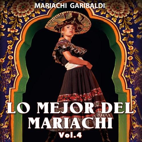 Lo Mejor del Mariachi (Vol. 4) de Mariachi Garibaldi