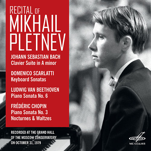 Recital of Mikhail Pletnev. Moscow, October 31, 1979 (Live) by Mikhail Pletnev