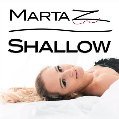Shallow von Marta Z