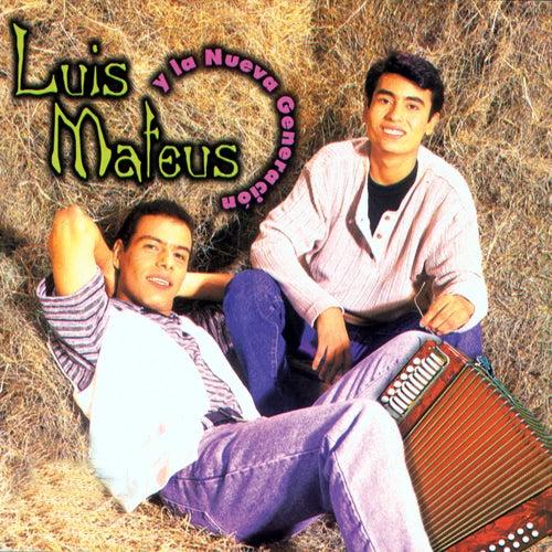 Luis Mateus y la Nueva Generación de Luis Mateus
