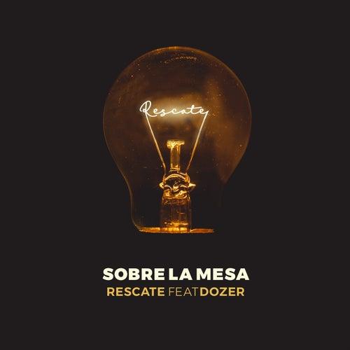 Sobre La Mesa by Rescate