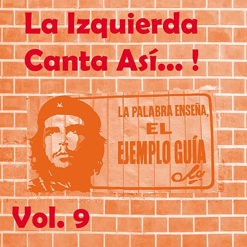 La Izquierda Canta Así, Vol. 9 de Various Artists