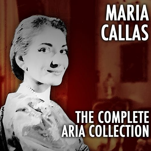 The Complete Aria Collection, Vol. 4 by Maria Callas