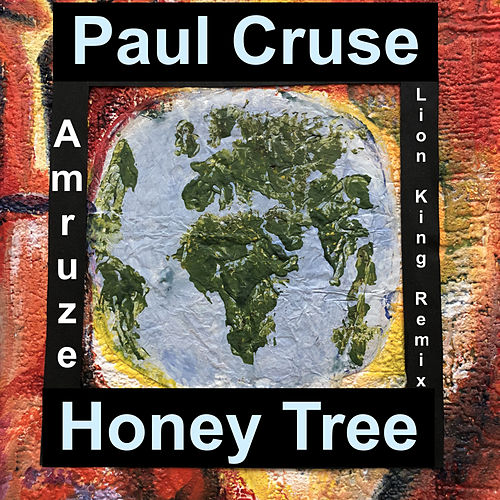 Honey Tree (Amruze Lion King Remix) by Paul Cruse