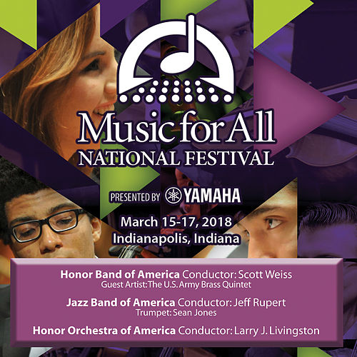 2018 Music for All (Indianapolis, IN): Honor Band of America, Honor Jazz Band of America & Honor Orchestra of America [Live] by Various Artists