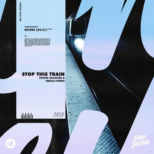 Stop This Train von Stupid Goldfish