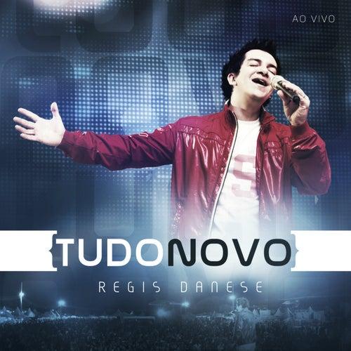 Tudo Novo (Ao Vivo) by Regis Danese