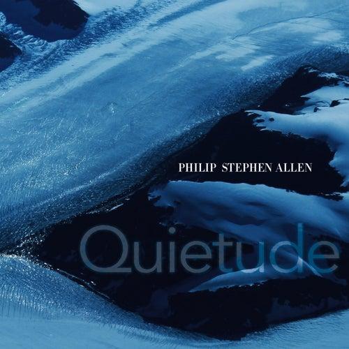 Quietude by Philip Stephen Allen