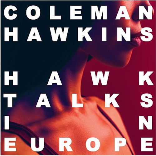 Hawk Talks In Europe von Coleman Hawkins