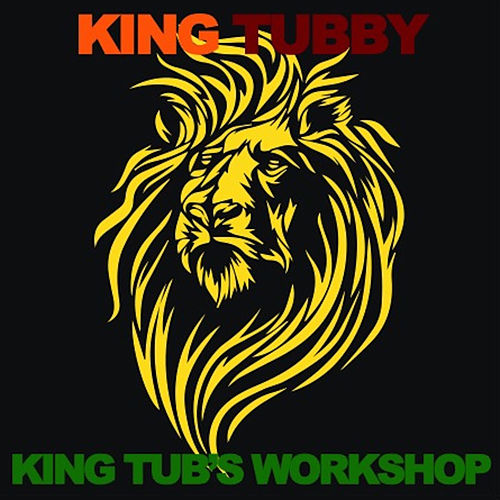 King Tub's Workshop by King Tubby