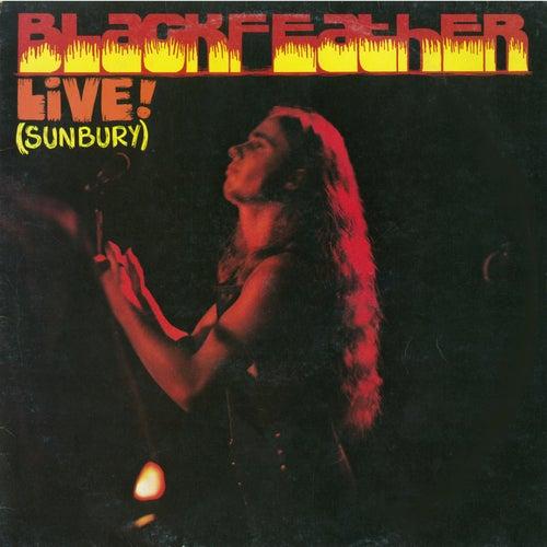 Live! (Sunbury) (Live) by Black Feather