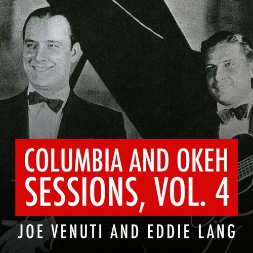 Joe Venuti and Eddie Lang Columbia and Okeh Sessions, Vol. 4 by Joe Venuti