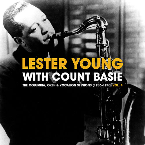 The Columbia, Okeh & Vocalion Sessions (1936-1940) Vol. 4 de Lester Young