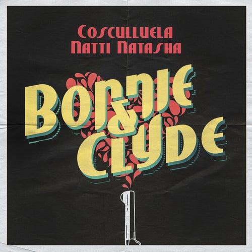 Bonnie & Clyde (feat. Natti Natasha) de Cosculluela