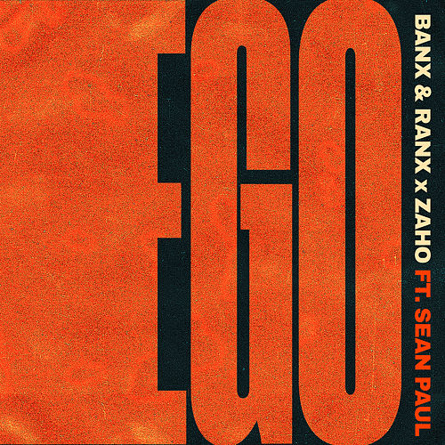 Ego (feat. Sean Paul) von Banx & Ranx