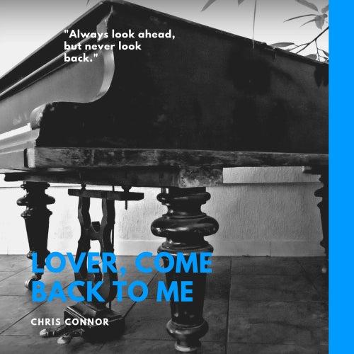 Lover, Come Back to Me de Chris Connor