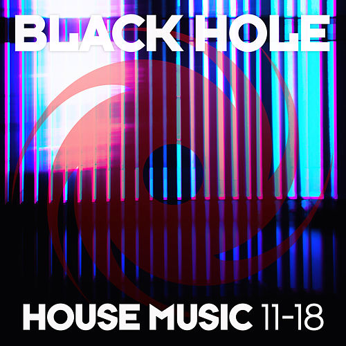 Black Hole House Music 11-18 von Various Artists