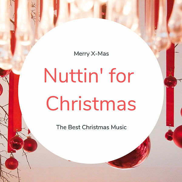 Nuttin For Christmas.Nuttin For Christmas The Best Christmas Songs By Various