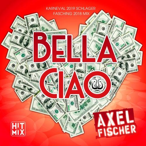 Bella Ciao (Karneval 2019 Schlager Fasching 2018 Mix) von Axel Fischer