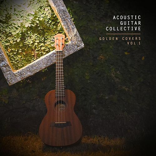 Golden Covers Vol. 1 von Acoustic Guitar Collective