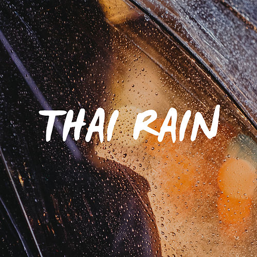 Thai Rain 2 Hours by The Healing Guru