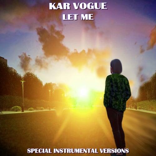 Let Me (Special Instrumental Versions [Tribute To Zayn]) by Kar Vogue