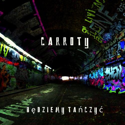 Będziemy Tańczyć by Carroty