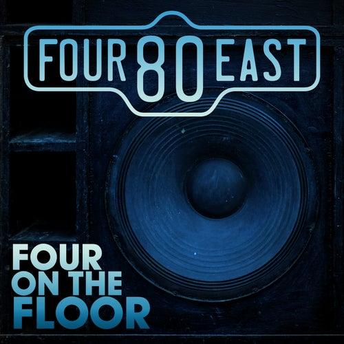 Four on the Floor by Four 80 East