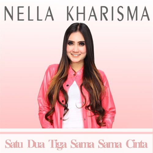 Satu Dua Tiga Sama Sama Cinta by Nella Kharisma