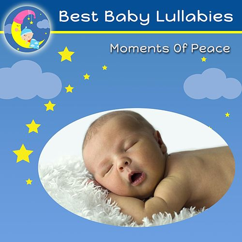 Moments of Peace by Best Baby Lullabies